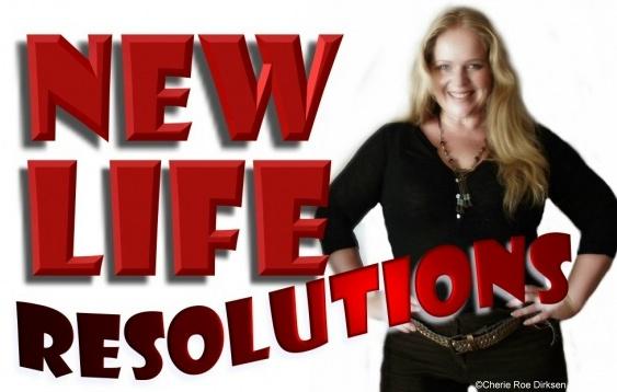 New Life Resolutions Cherie Roe Dirksen