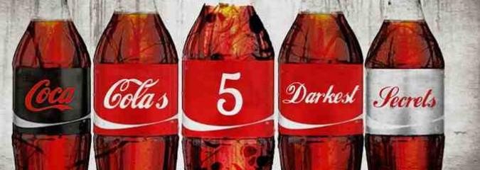 Coca-Cola's Five Darkest Secrets