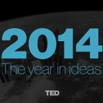 The Most Powerful Ideas Of 2014 From TED Talks