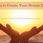 5 Ways to Create Your Dream Destiny