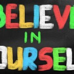 12 Ways To Believe In Yourself Again