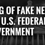 When It Comes to Fake News, the U.S. Government Is the Biggest Culprit