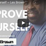 Morning Inspiration: How To Improve Yourself and Achieve More (Motivational Video with Les Brown)