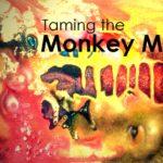 How to Stop Monkey Mind Manifesting